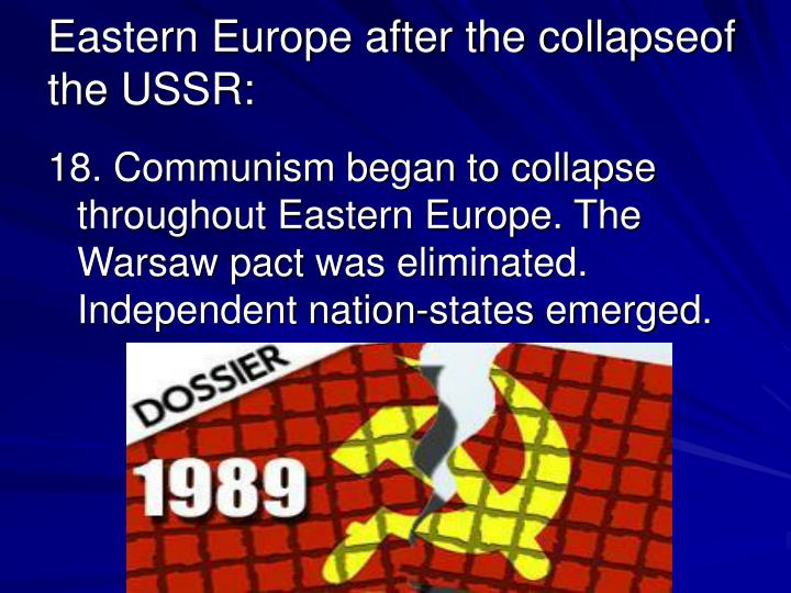 the collapse of communism in eastern europe Find an answer to your question why did the collapse of communism lead to increased mortality in eastern europe.