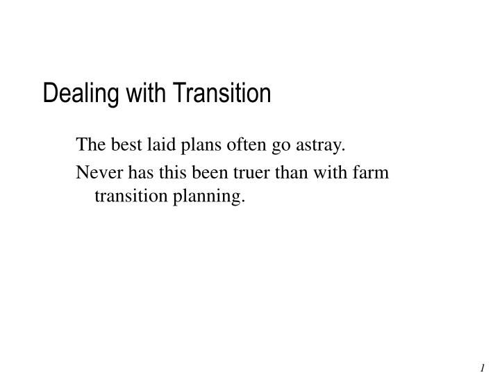 Dealing with Transition