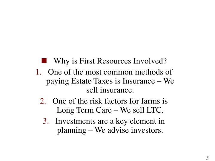 Why is First Resources Involved?