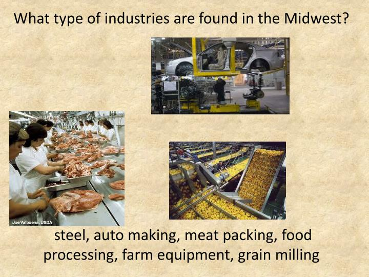 What type of industries are found in the Midwest?