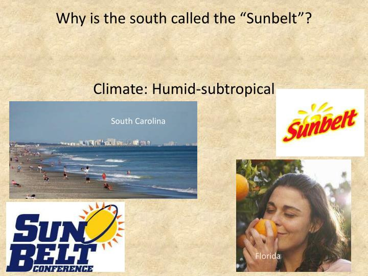 "Why is the south called the ""Sunbelt""?"