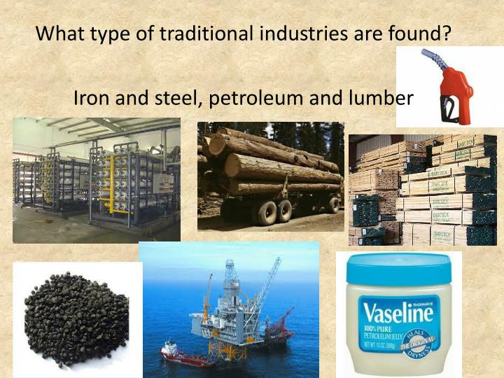 What type of traditional industries are found?