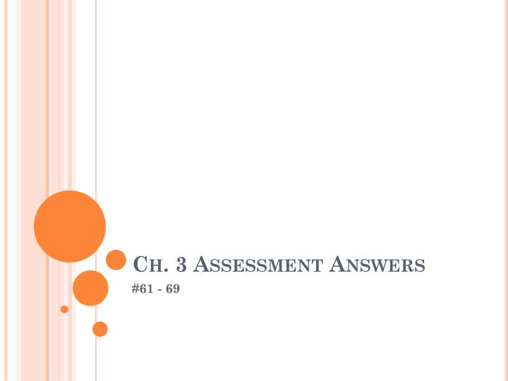 Ch. 3 Assessment Answers