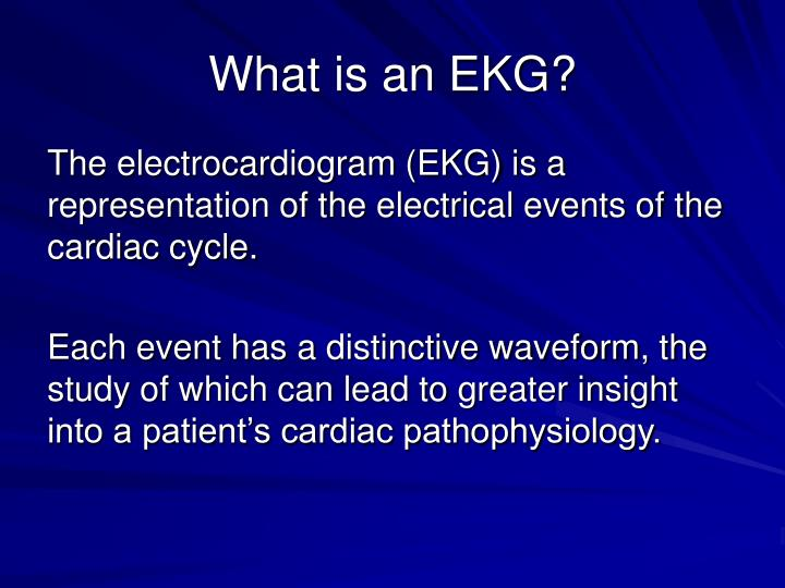 What is an EKG?