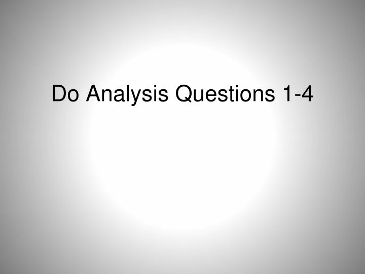 Do Analysis Questions 1-4