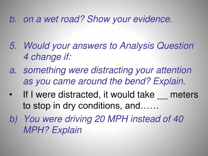 on a wet road? Show your evidence.