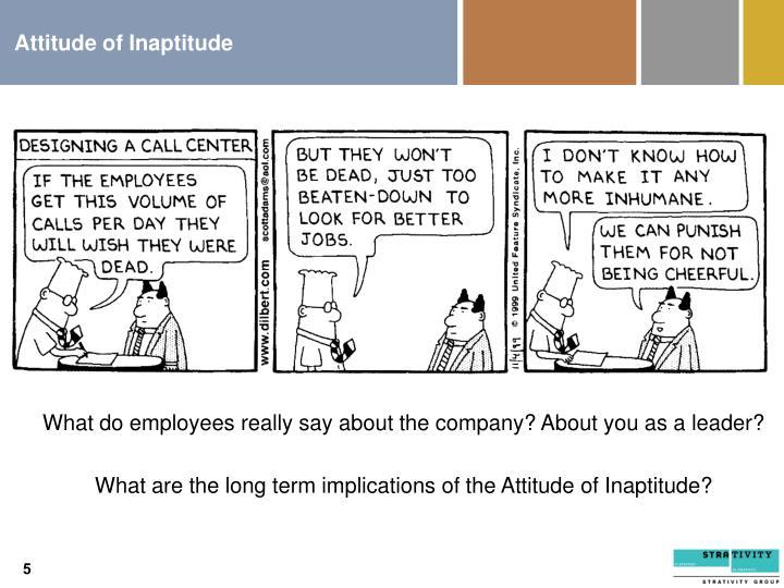 Attitude of Inaptitude