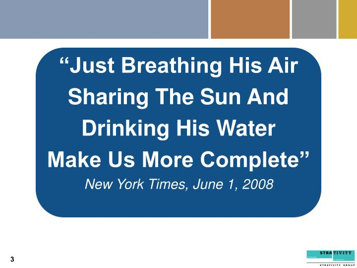 """Just Breathing His Air"
