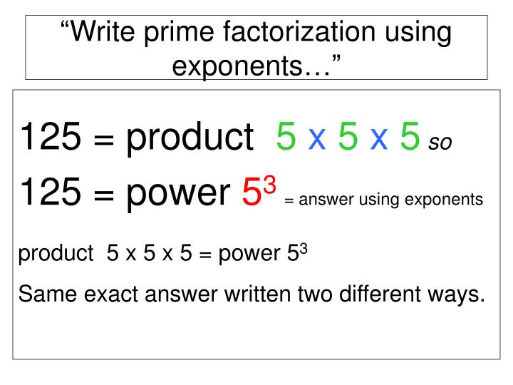 """Write prime factorization using exponents…"""