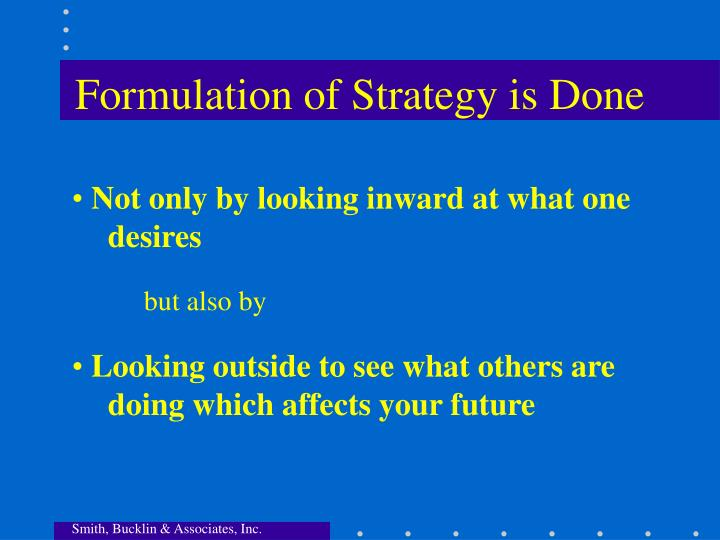 Formulation of Strategy is Done