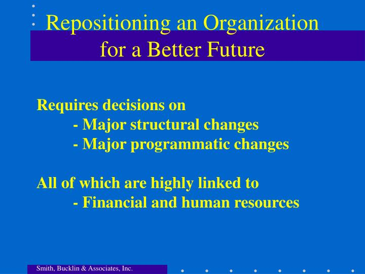 Repositioning an Organization for a Better Future