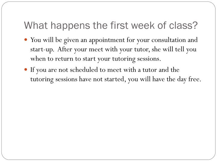 What happens the first week of class?