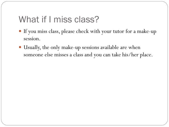 What if I miss class?