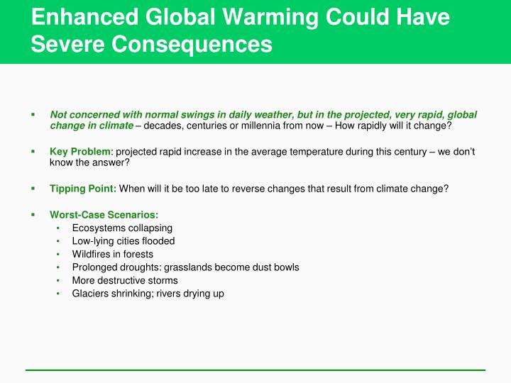 Enhanced Global Warming Could Have Severe Consequences