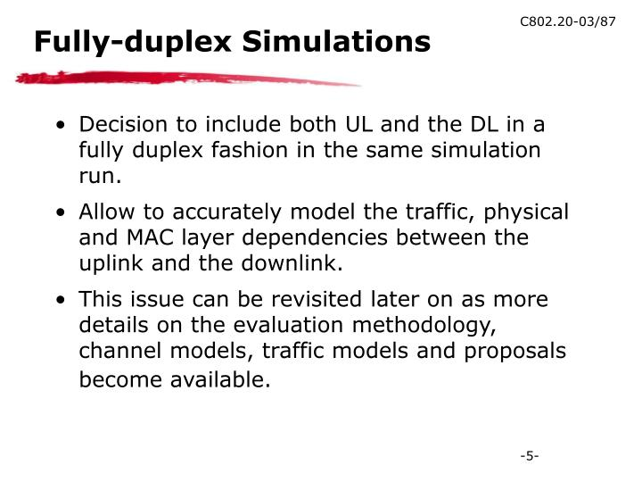 Fully-duplex Simulations