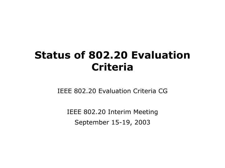 Status of 802 20 evaluation criteria