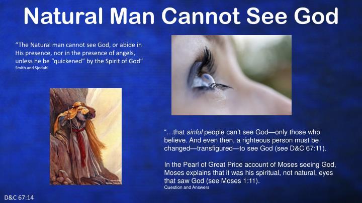 Natural Man Cannot See God