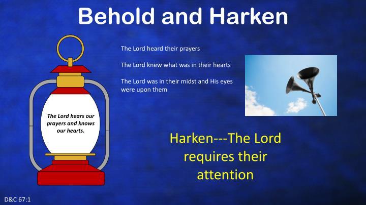 Behold and Harken