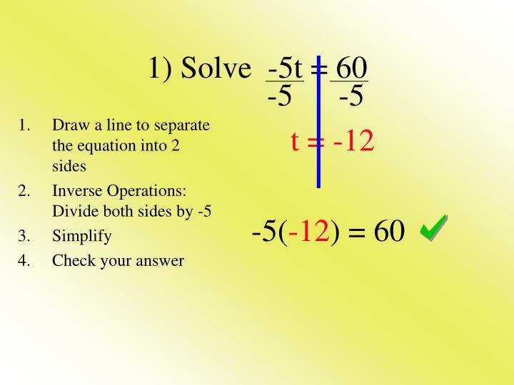 1) Solve  -5t = 60