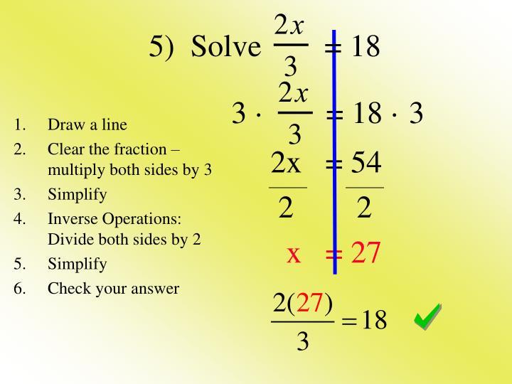 5)  Solve        = 18