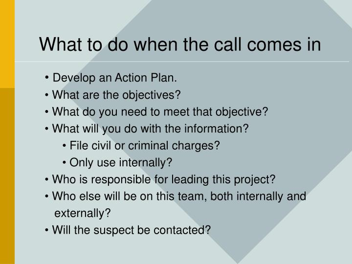 What to do when the call comes in