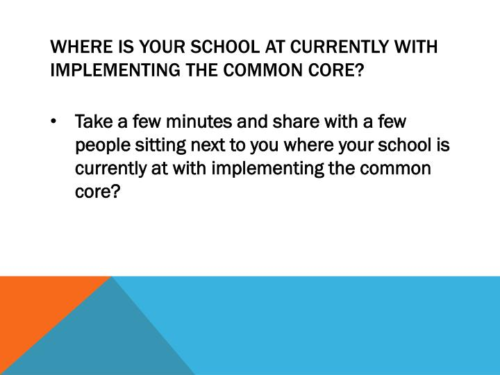 Where is your school at currently with implementing the common core?