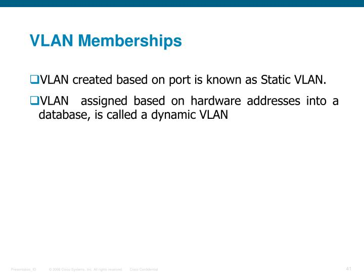 VLAN Memberships
