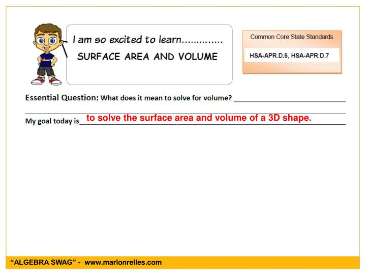To solve the surface area and volume of a 3D shape.