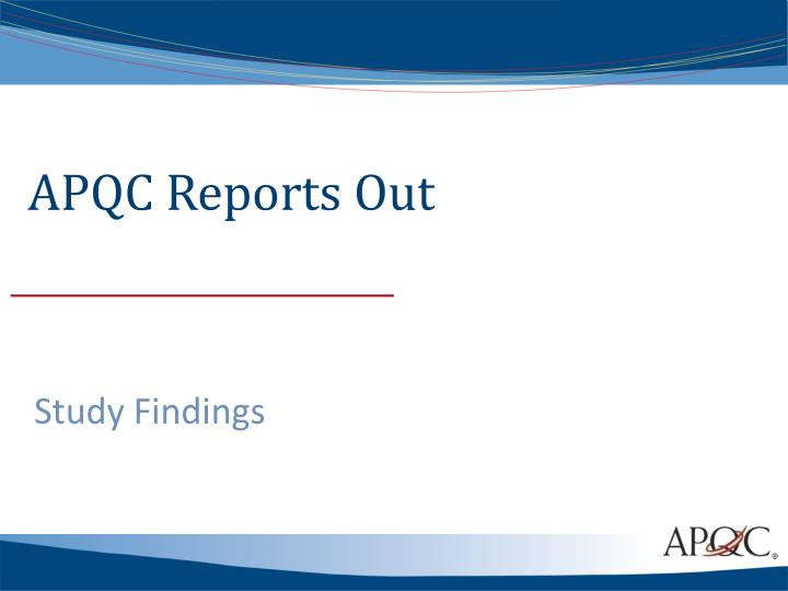 APQC Reports Out