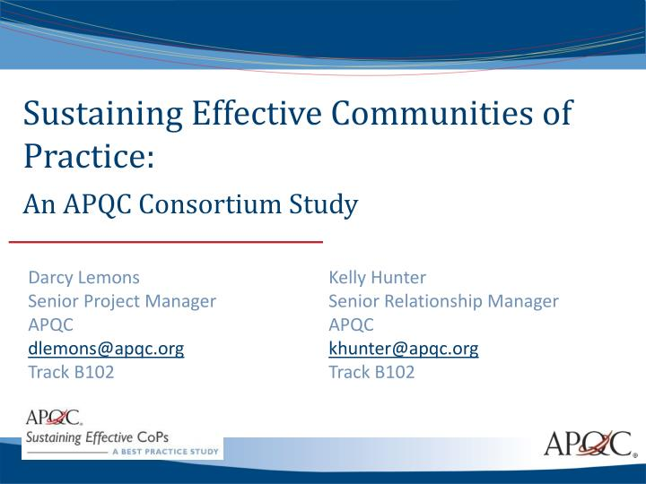 Sustaining effective communities of practice an apqc consortium study