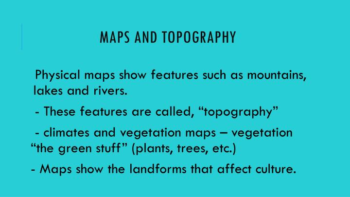 Maps and topography