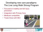 developing new care paradigms the live long walk strong program