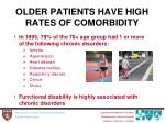 older patients have high rates of comorbidity