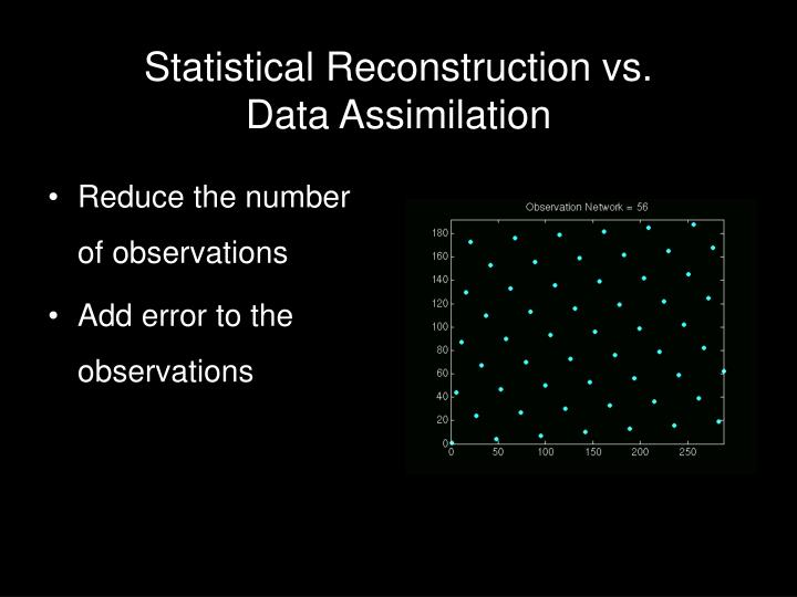Statistical Reconstruction vs.