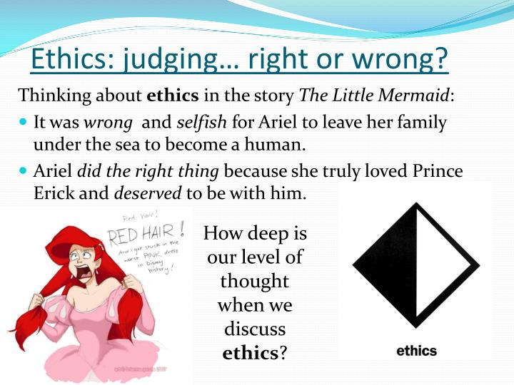 Ethics: judging… right or wrong?