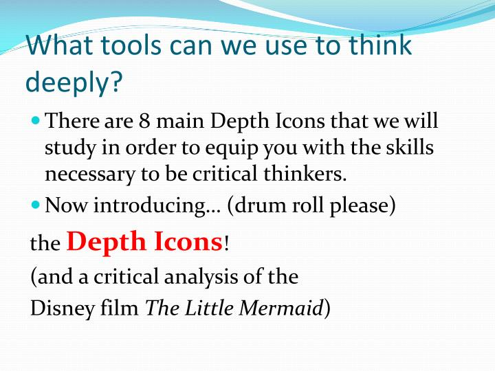 What tools can we use to think deeply?