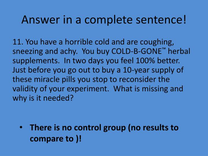 Answer in a complete sentence!