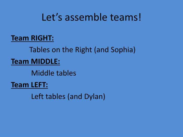 Let s assemble teams