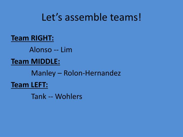 Let's assemble teams!
