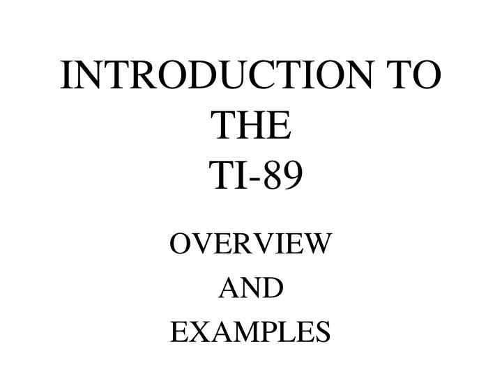 Introduction to the ti 89