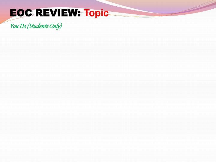 EOC REVIEW: