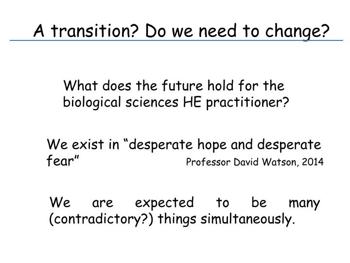 A transition? Do we need to change?