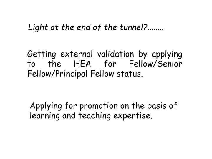 Light at the end of the tunnel?........