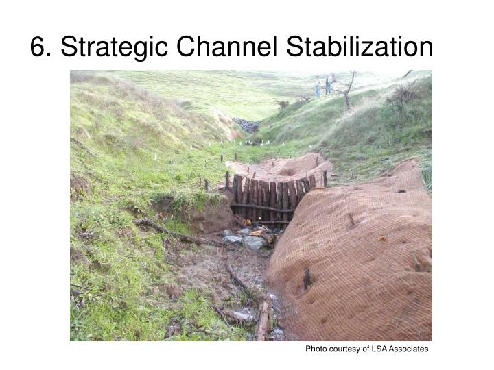 6. Strategic Channel Stabilization