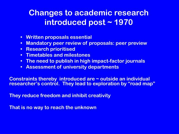 Changes to academic research introduced post ~ 1970