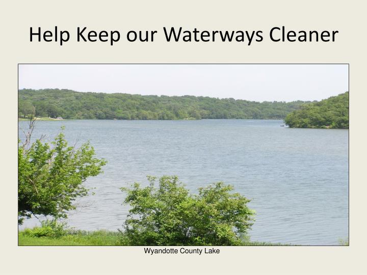 Help Keep our Waterways Cleaner