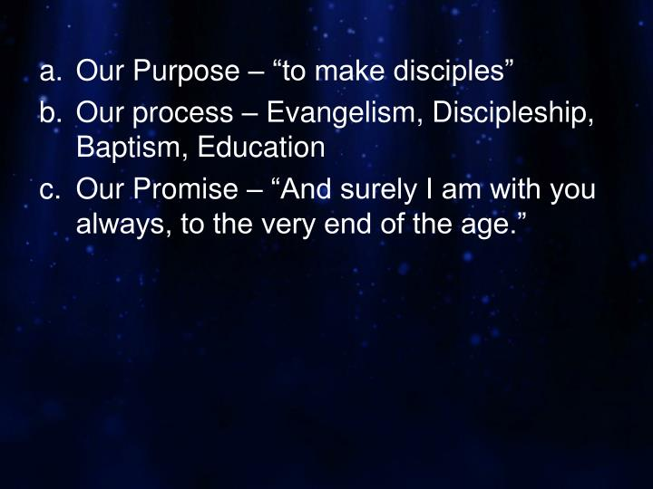 "Our Purpose – ""to make disciples"""