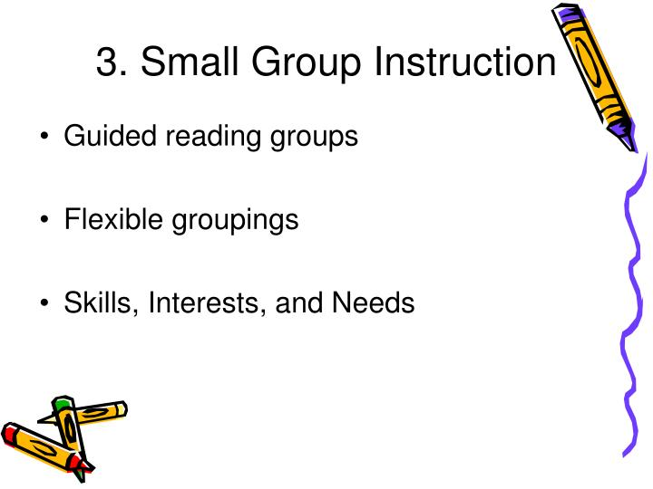 3. Small Group Instruction