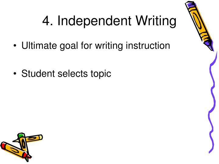 4. Independent Writing