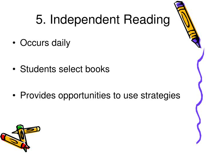 5. Independent Reading